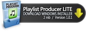 Playlist Producer Lite — Download Windows Installer